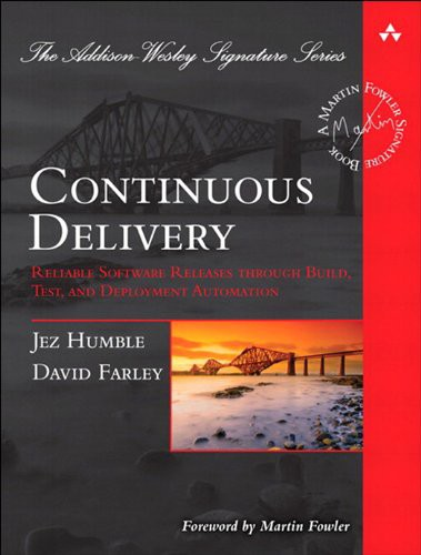 Continuous Delivery - Reliable Software Release