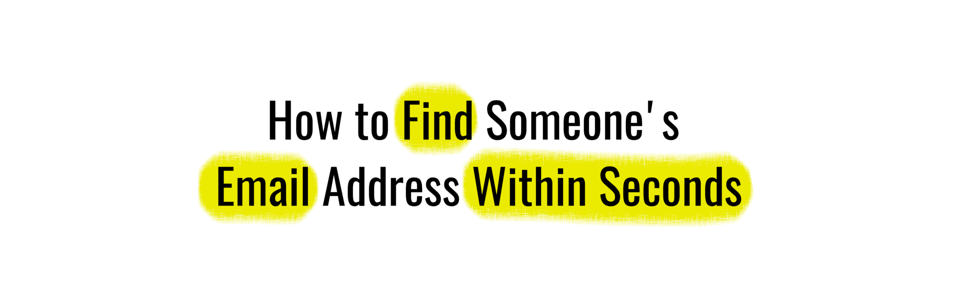 How To Find Anyone's Email Address In 30 Seconds Or Less