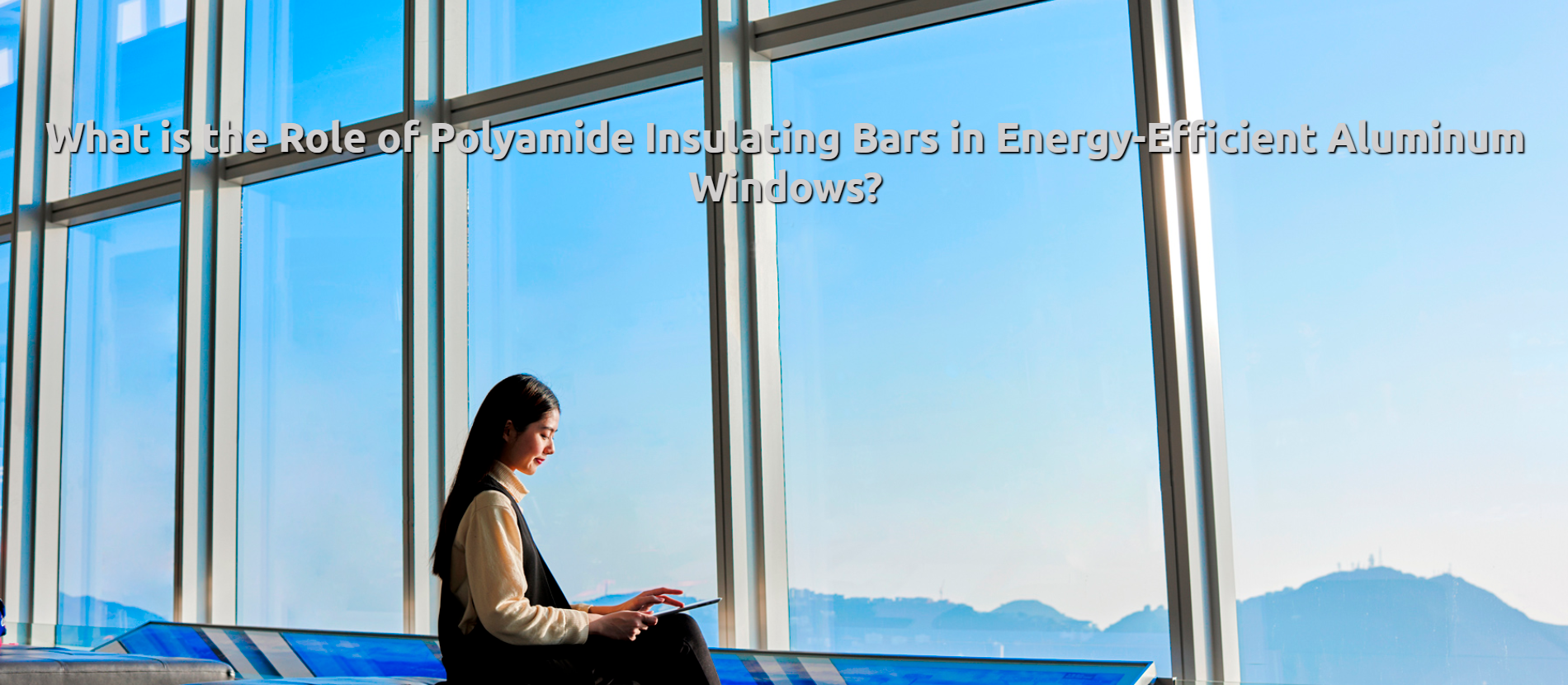 What is the Role of Polyamide Insulating Bars in Energy