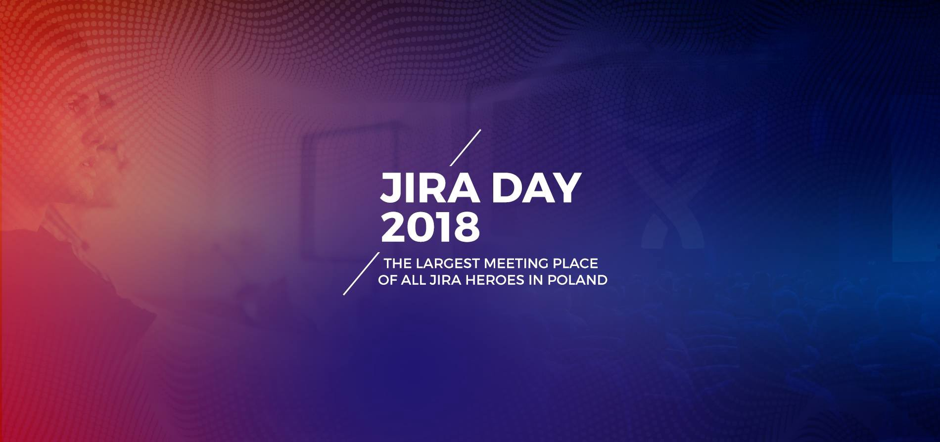 Jira Day 2018: What Was It All About? - Krzysztof Skoropada