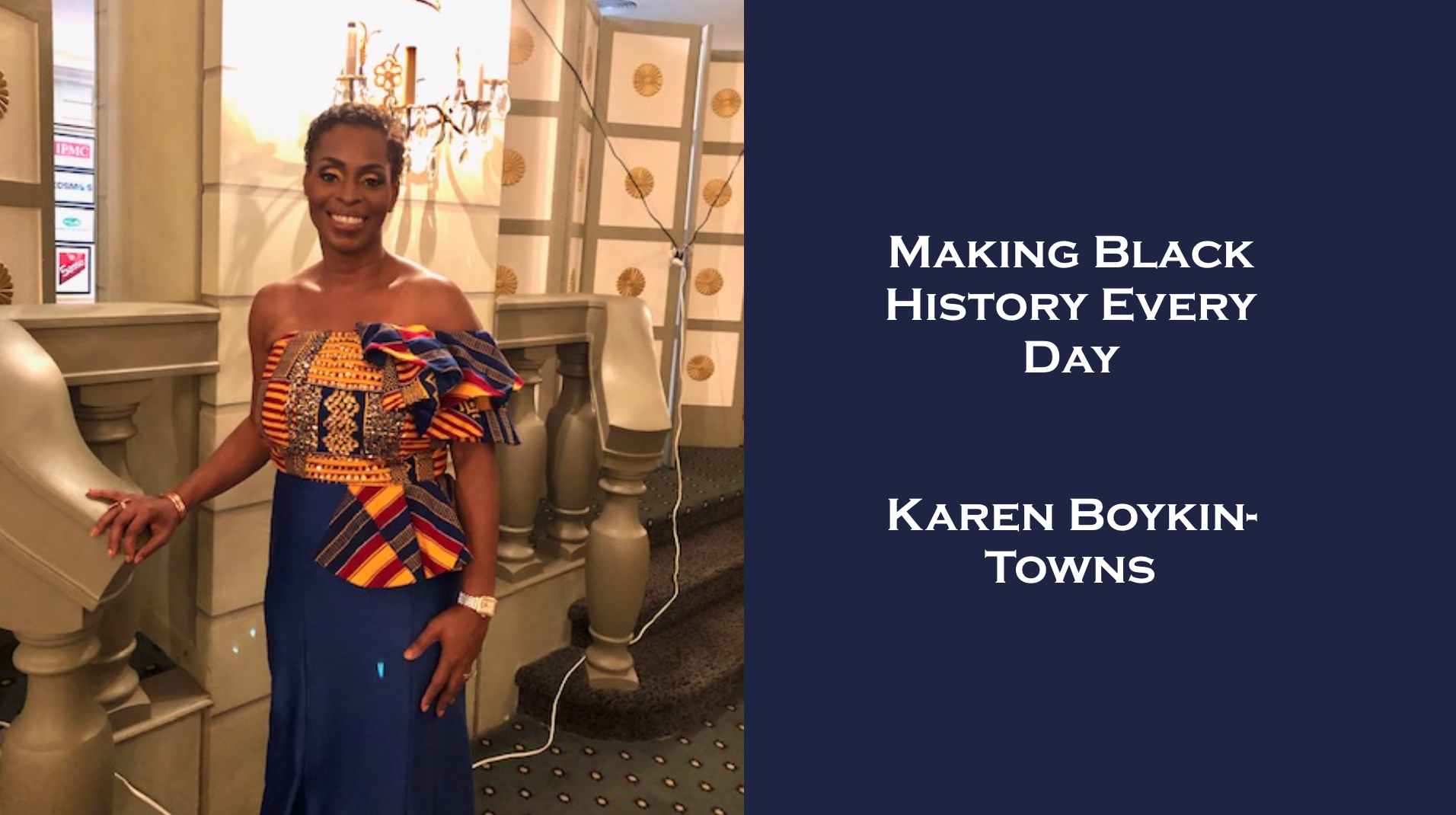 Karen Boykin-Towns - Making Black History Every Day