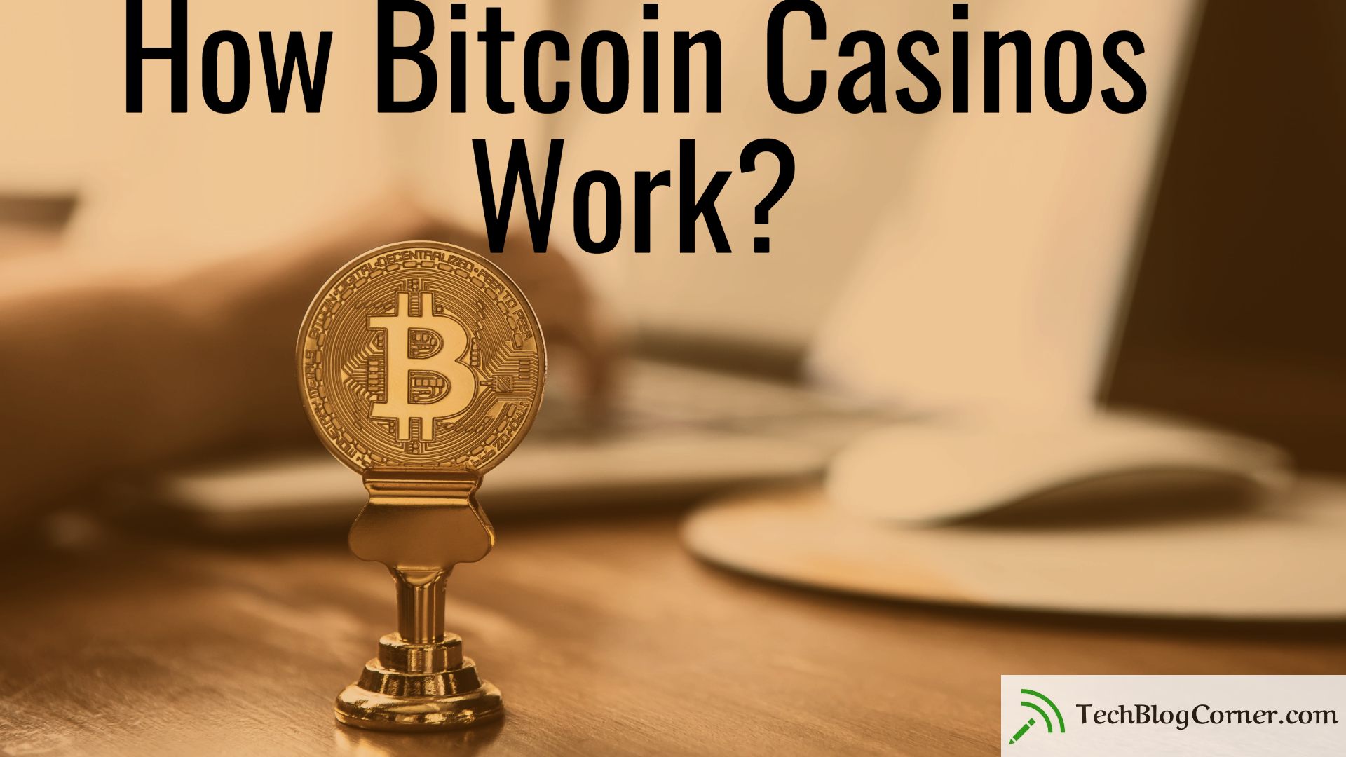 How Do Bitcoin Casinos Work?