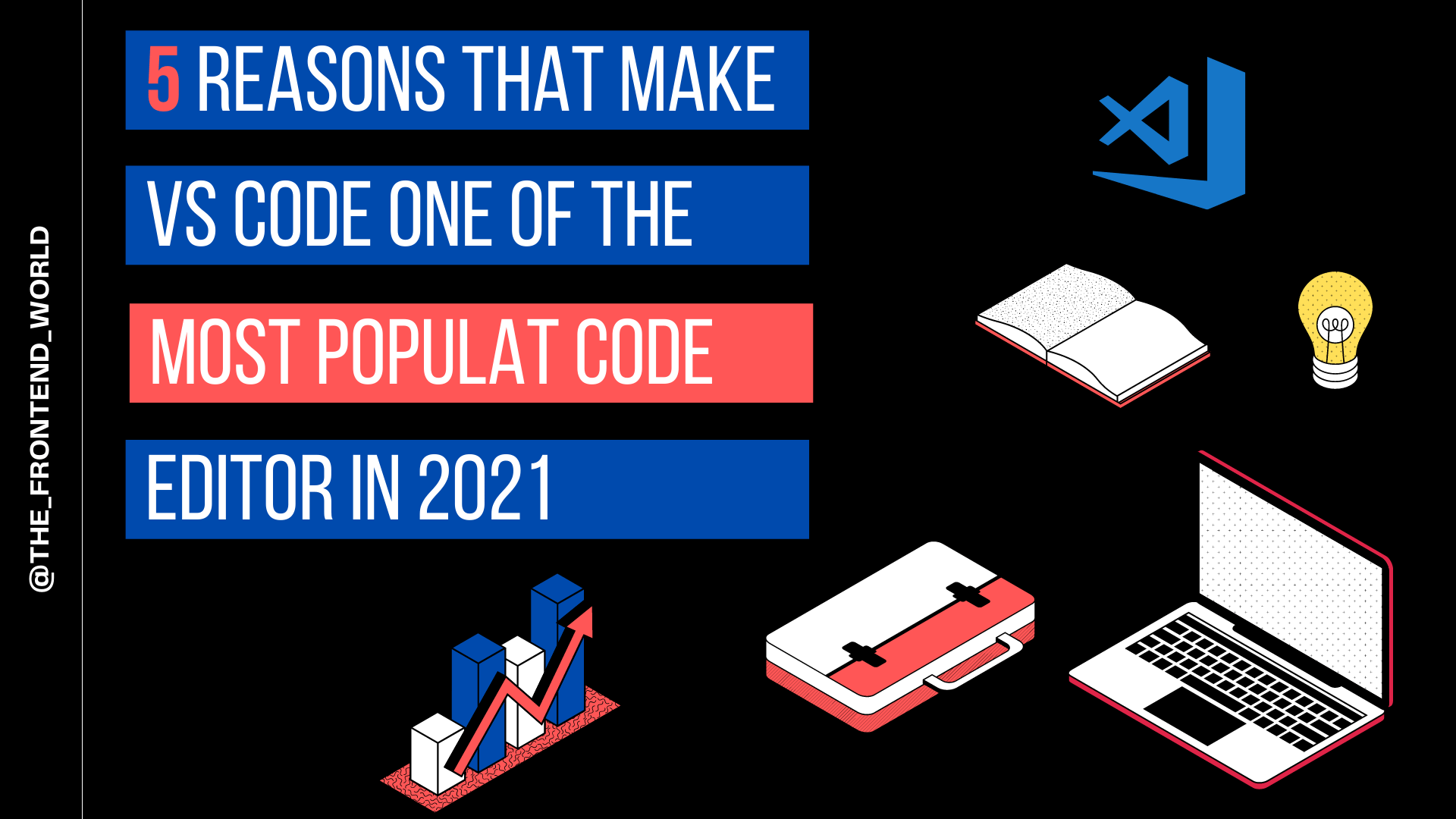 5 Reasons that make Visual Studio Code one of the most popular code editors in 2021