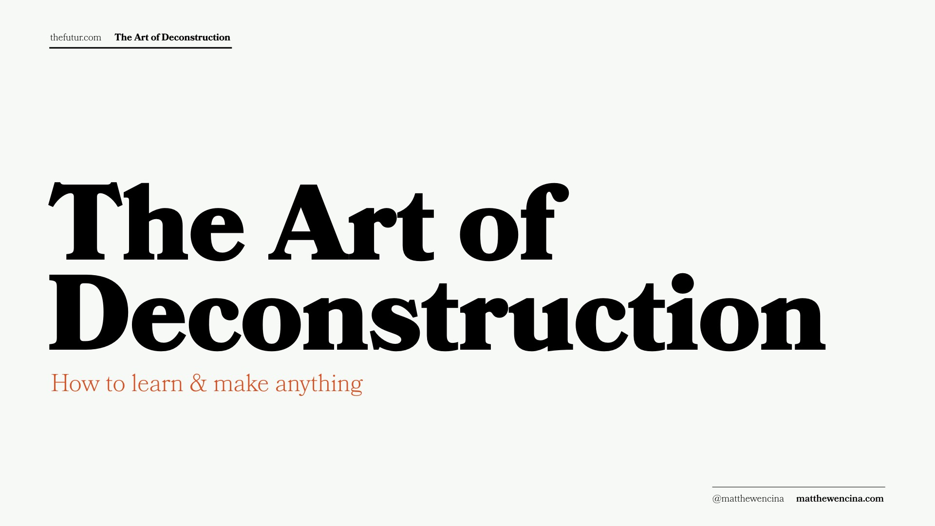 The Art Of Deconstruction How To Reverse Engineer Success By Matthew Encina The Futur Medium