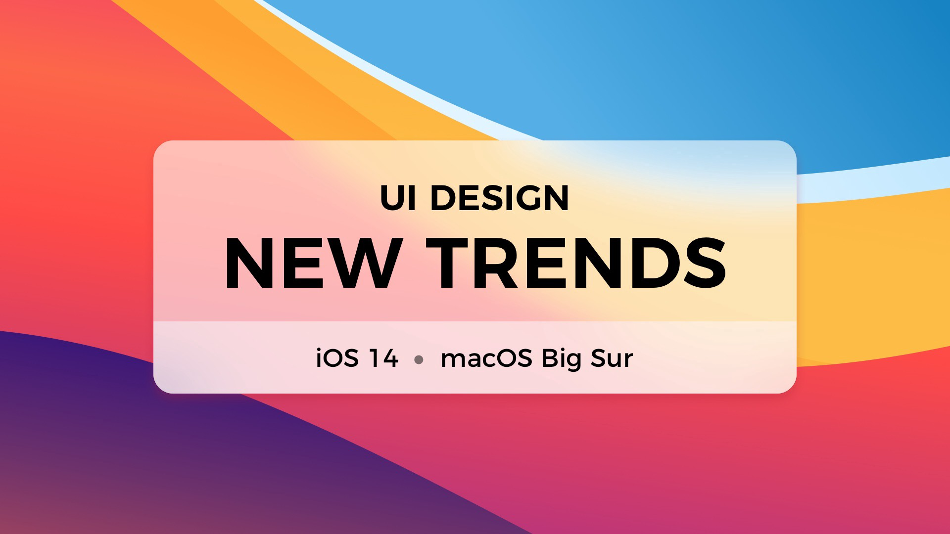 What Can Designers Learn From Ios 14 And Macos Big Sur By Thalion Ux Collective