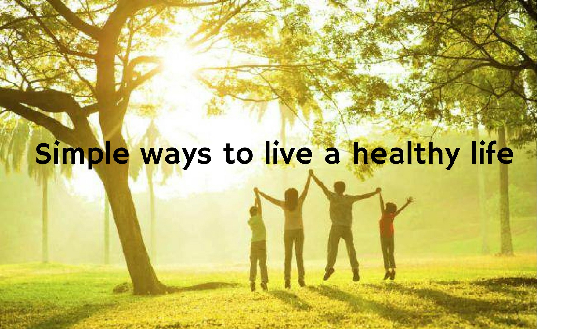 Image result for SIMPLE WAYS TO LIVE A HEALTHY, HAPPY LIFE