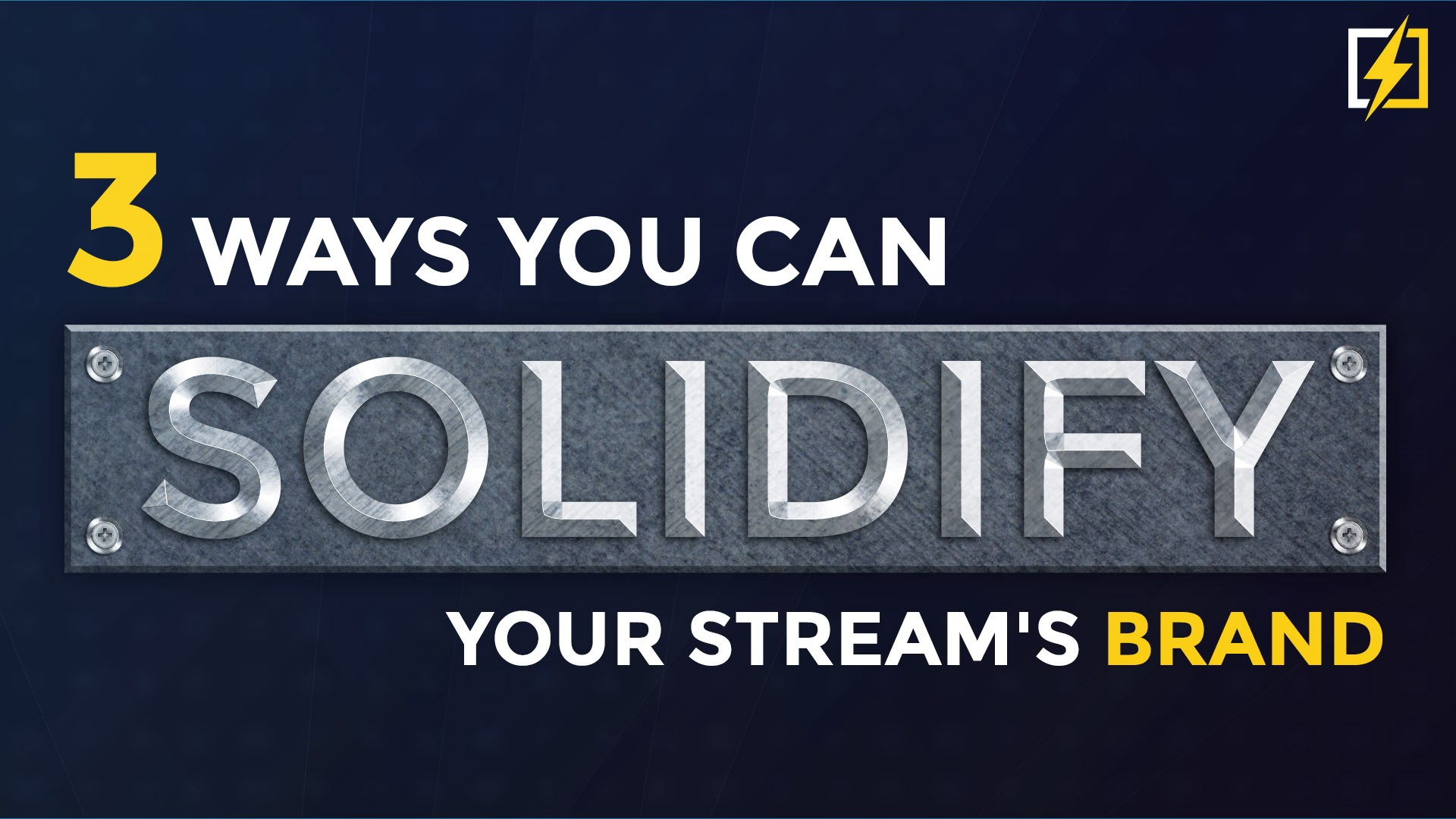 3 Ways You Can Solidify Your Stream's Brand - PowerSpike