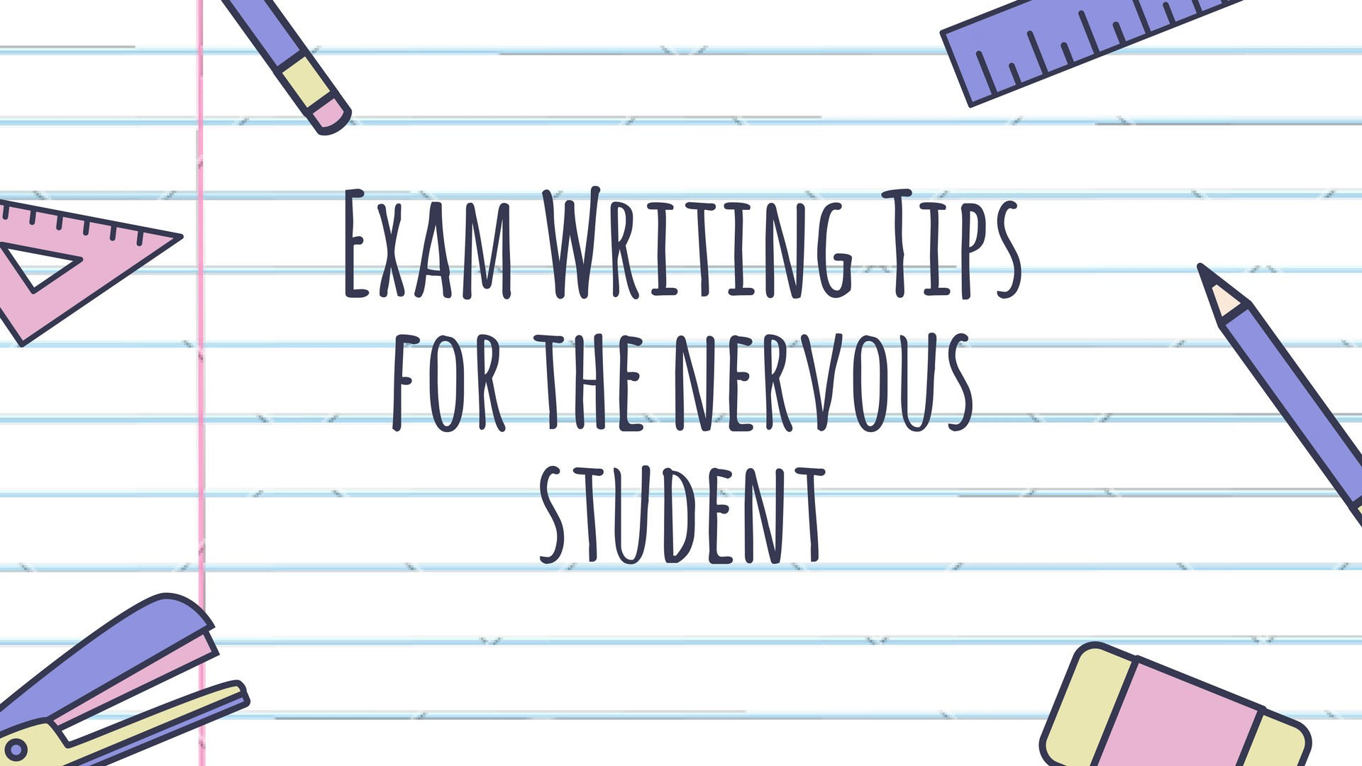 10 Exam Writing Tips for the Nervous Student - YouAlberta