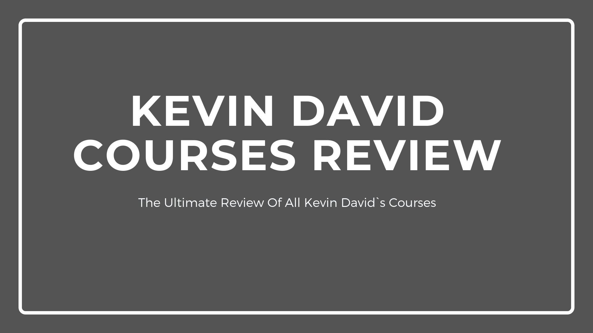 Kevin David courses review