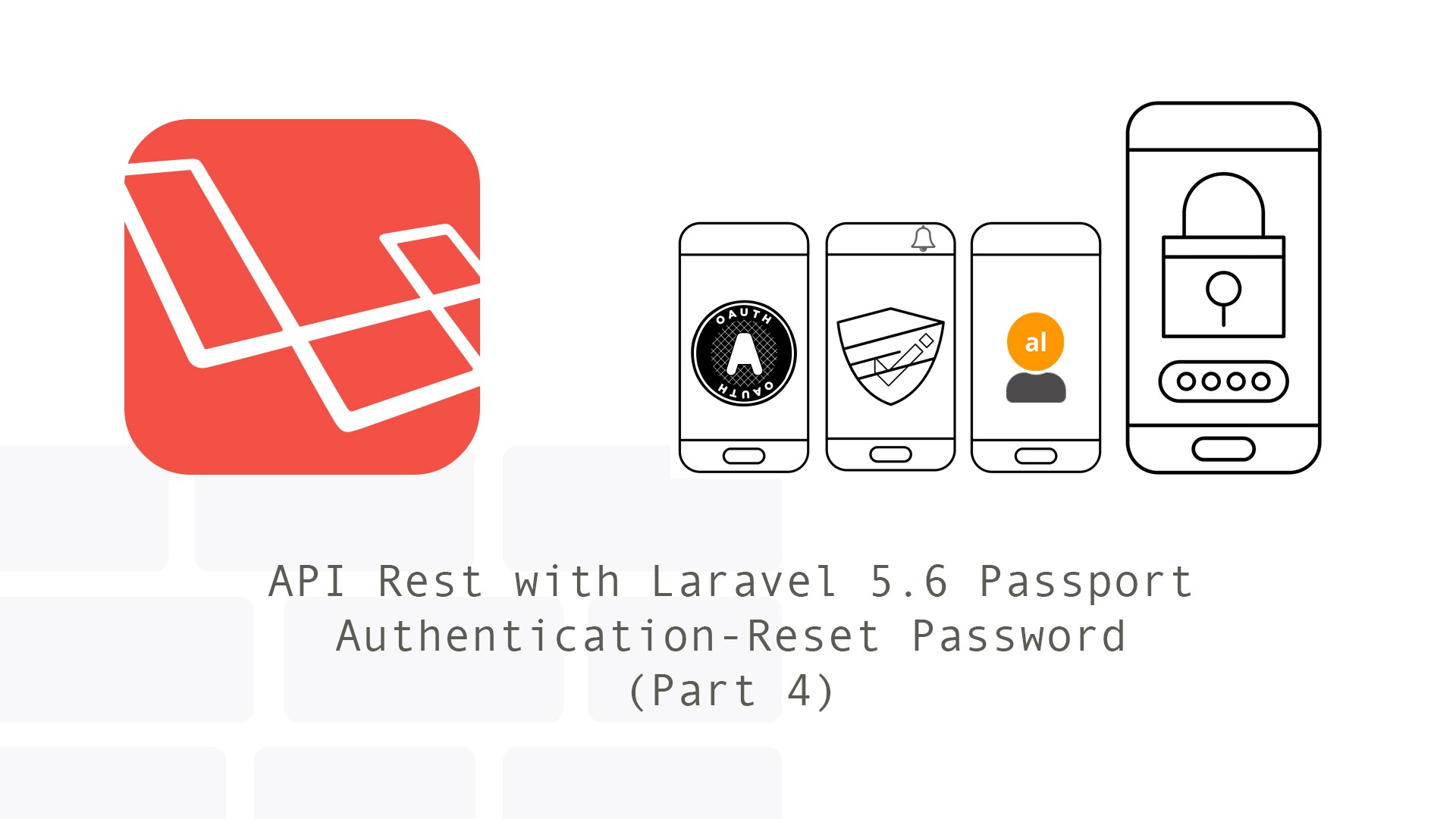 API Rest with Laravel 5 6 Passport Authentication — Reset