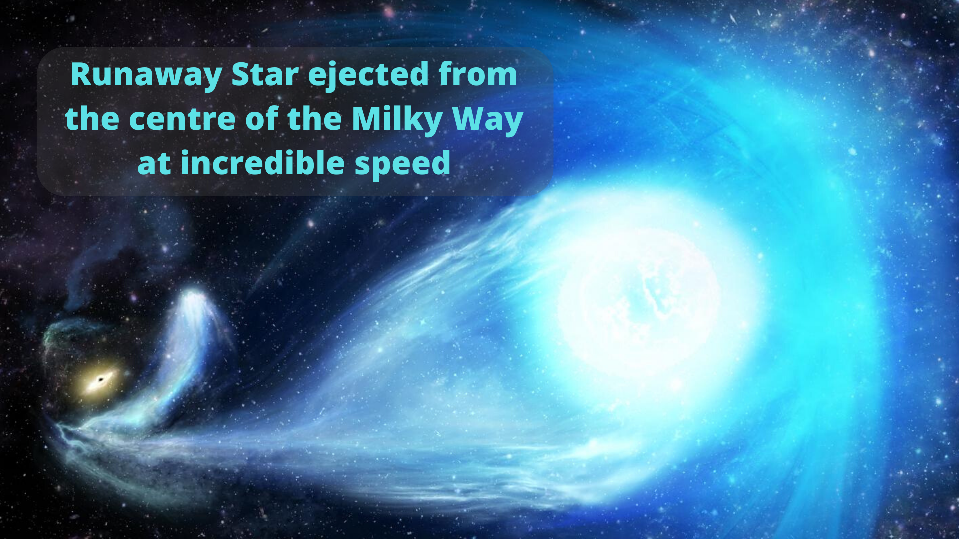 Runaway Star Ejected From The Centre Of The Milky Way At Incredible Speed By Robert Lea Predict Medium
