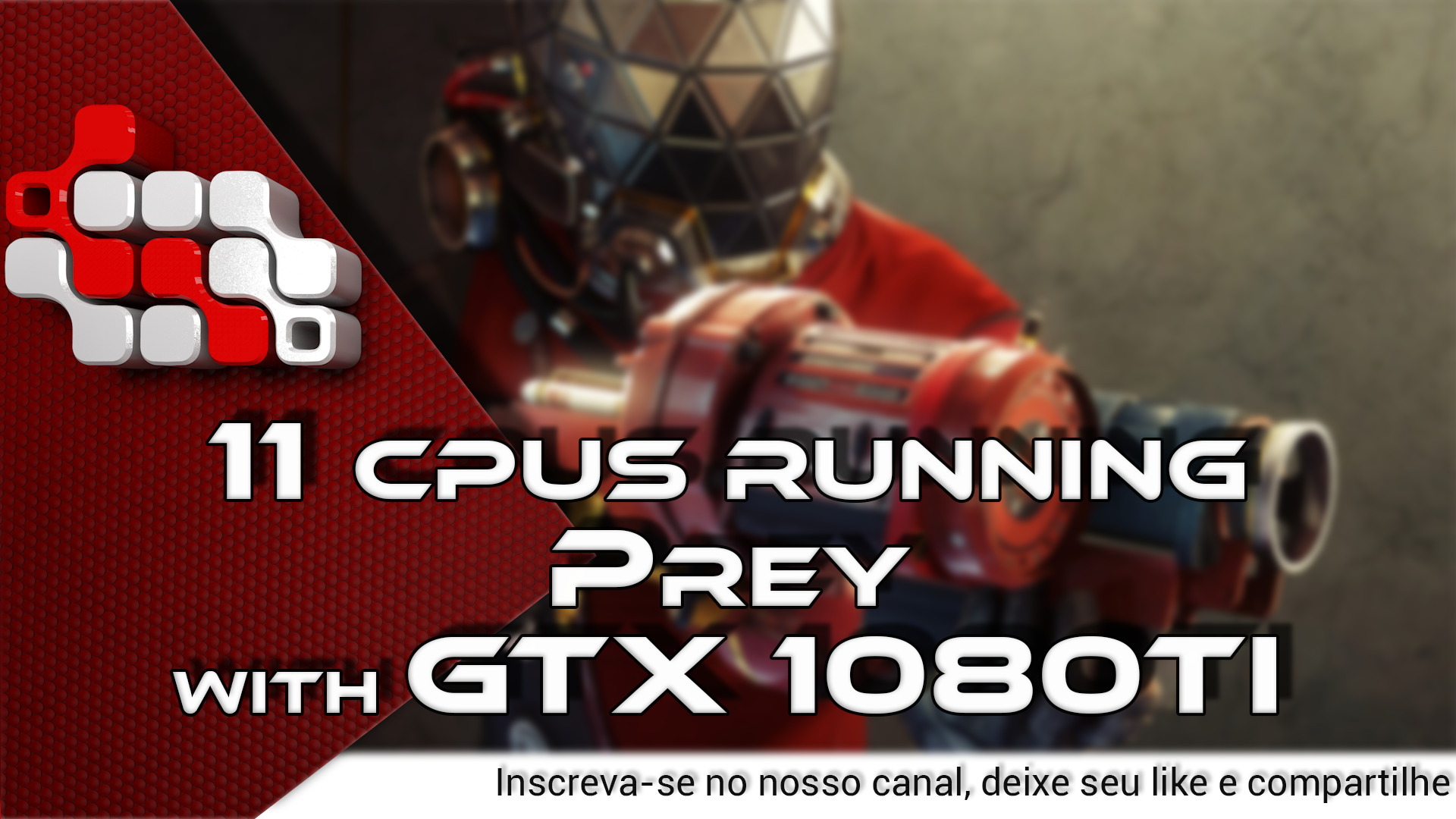 Prey running the GTX 1080Ti on 11 CPUs (more to come)