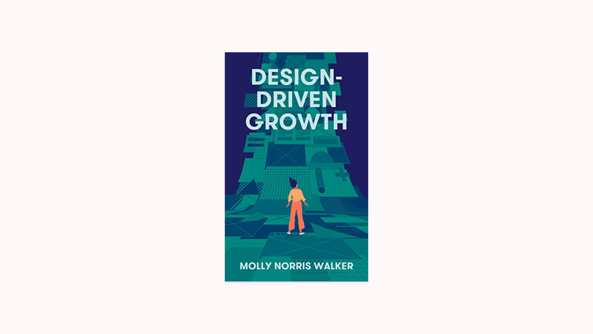 Front cover of the book Design-Driven Growth by Molly Norris Walker