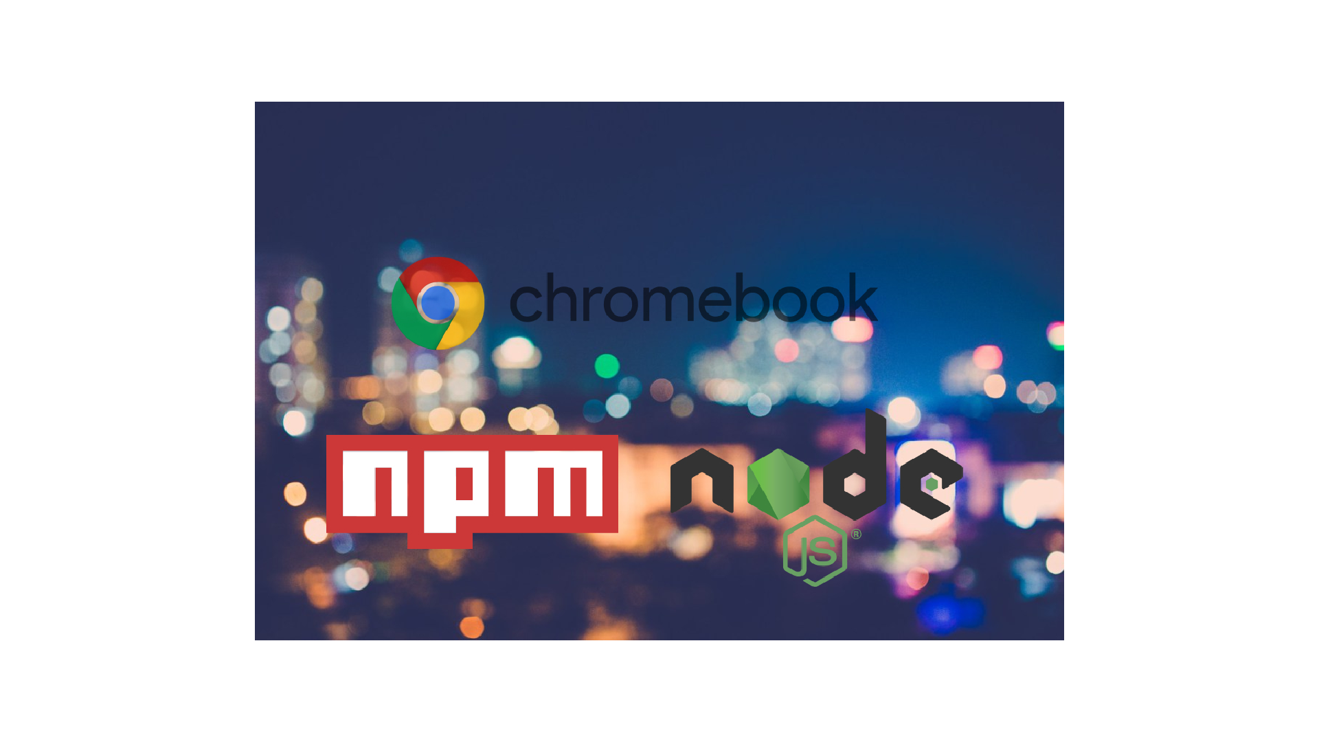 Guide on how to install Node js and NPM on a Chromebook