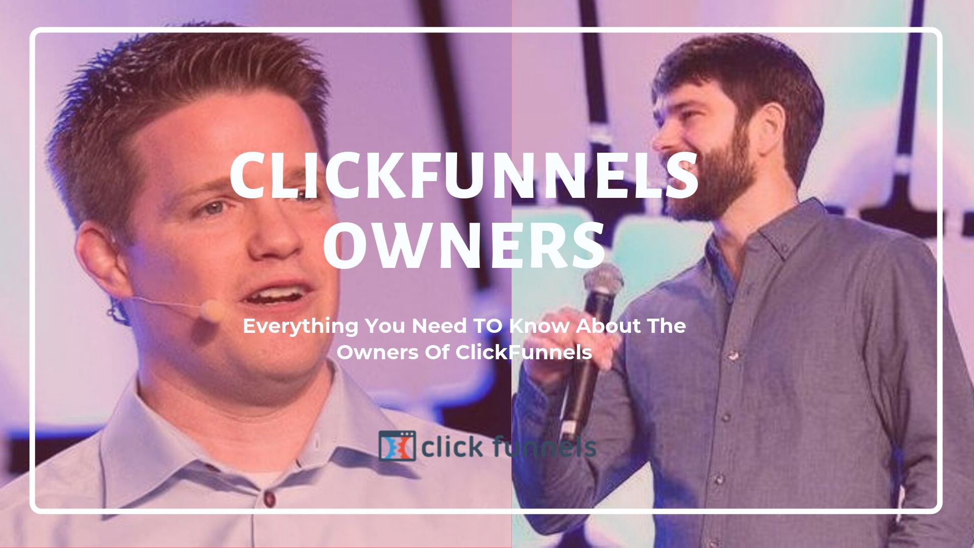 Todd Dickerson and Russell Brunson- Clickfunnels owners and founders