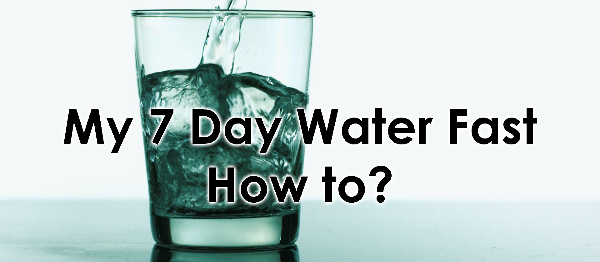 My 7 Day Water Fast — Part 2 — How to? - Marko Zelman - Medium