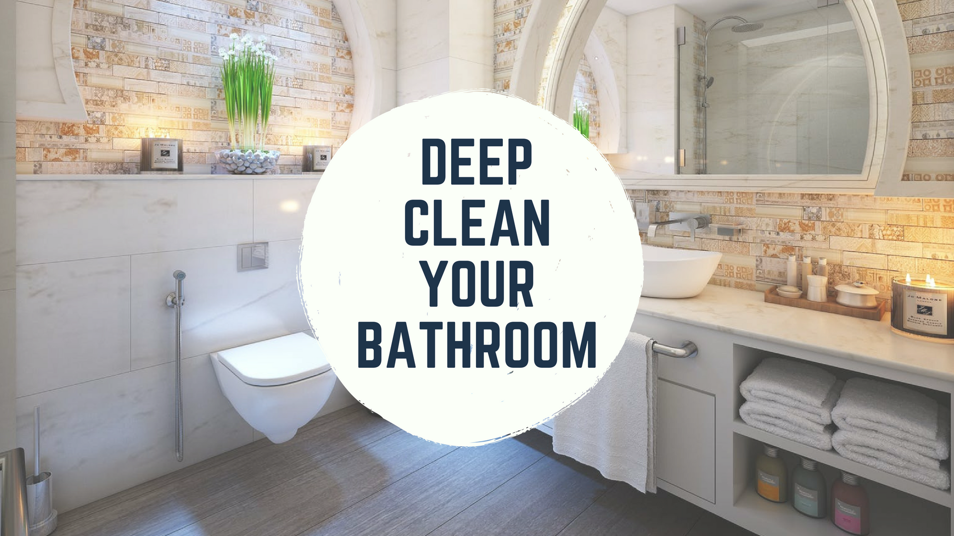 15 Important Tips On How To Deep Clean Your Bathroom