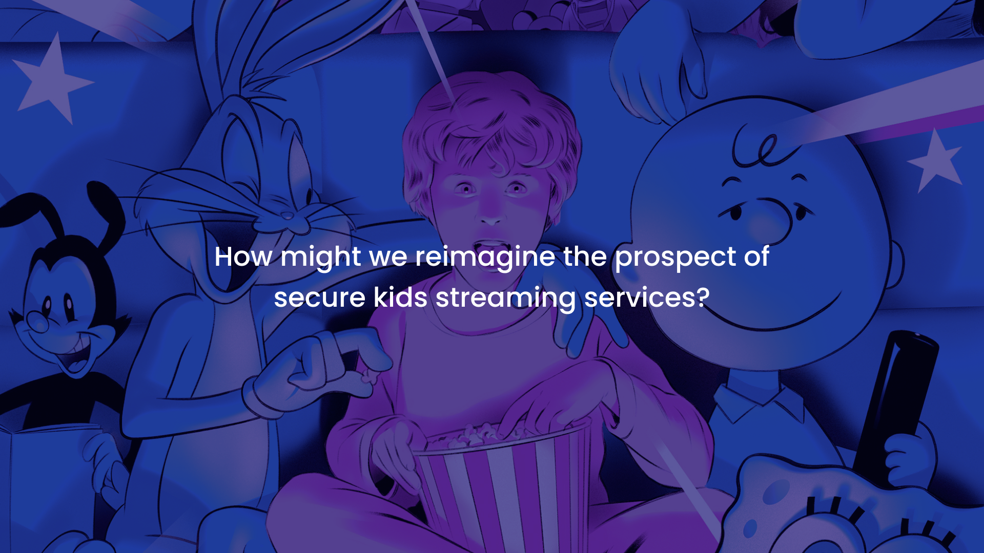 A blue and purple gradient image with question—How might we reimagine the prospect of secure kids streaming services?
