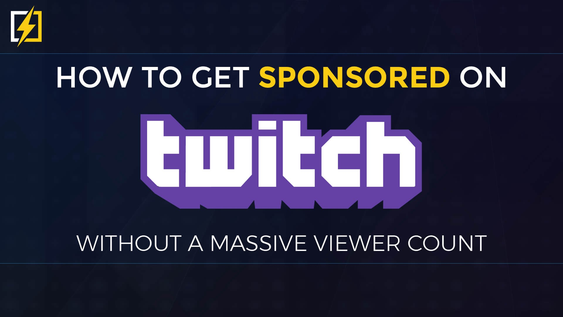 How To Get Sponsored on Twitch Without A Massive Viewer Count