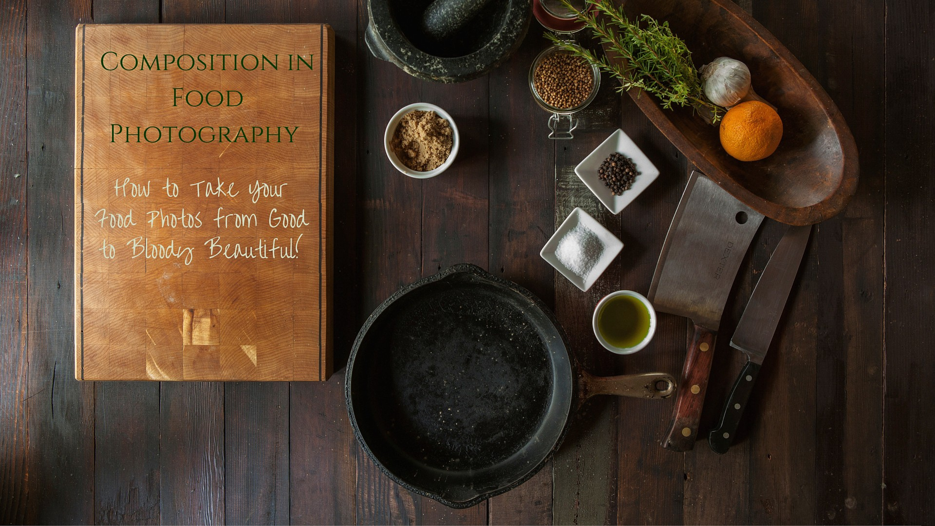 The Beginners Guide To Composition In Food Photography How To Transform Your Food Photos From Good To Bloody Beautiful By Ramya Menon Cucumbertown Magazine Archive Medium