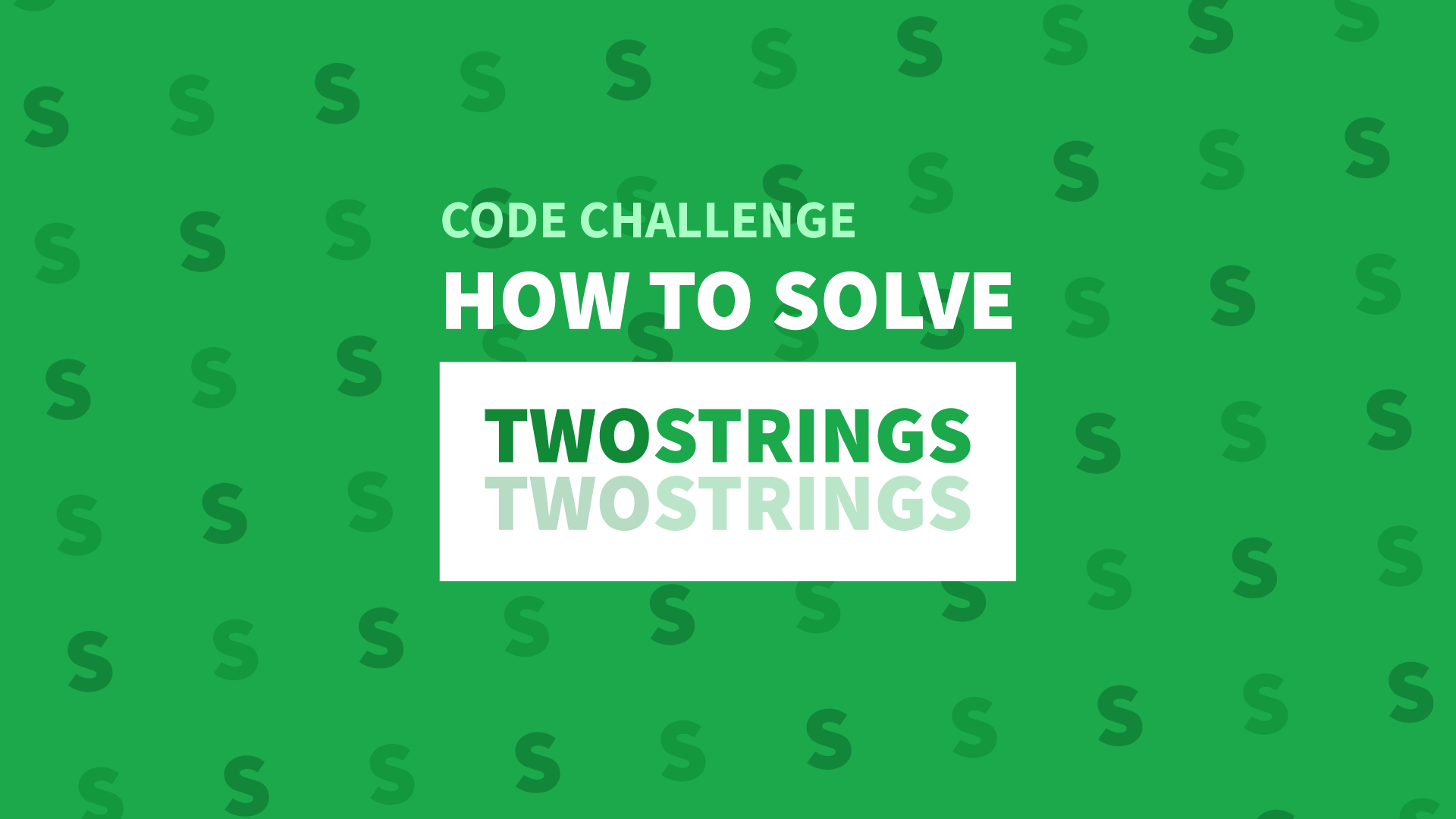 How To Solve The Two Strings Code Challenge - Manny Codes