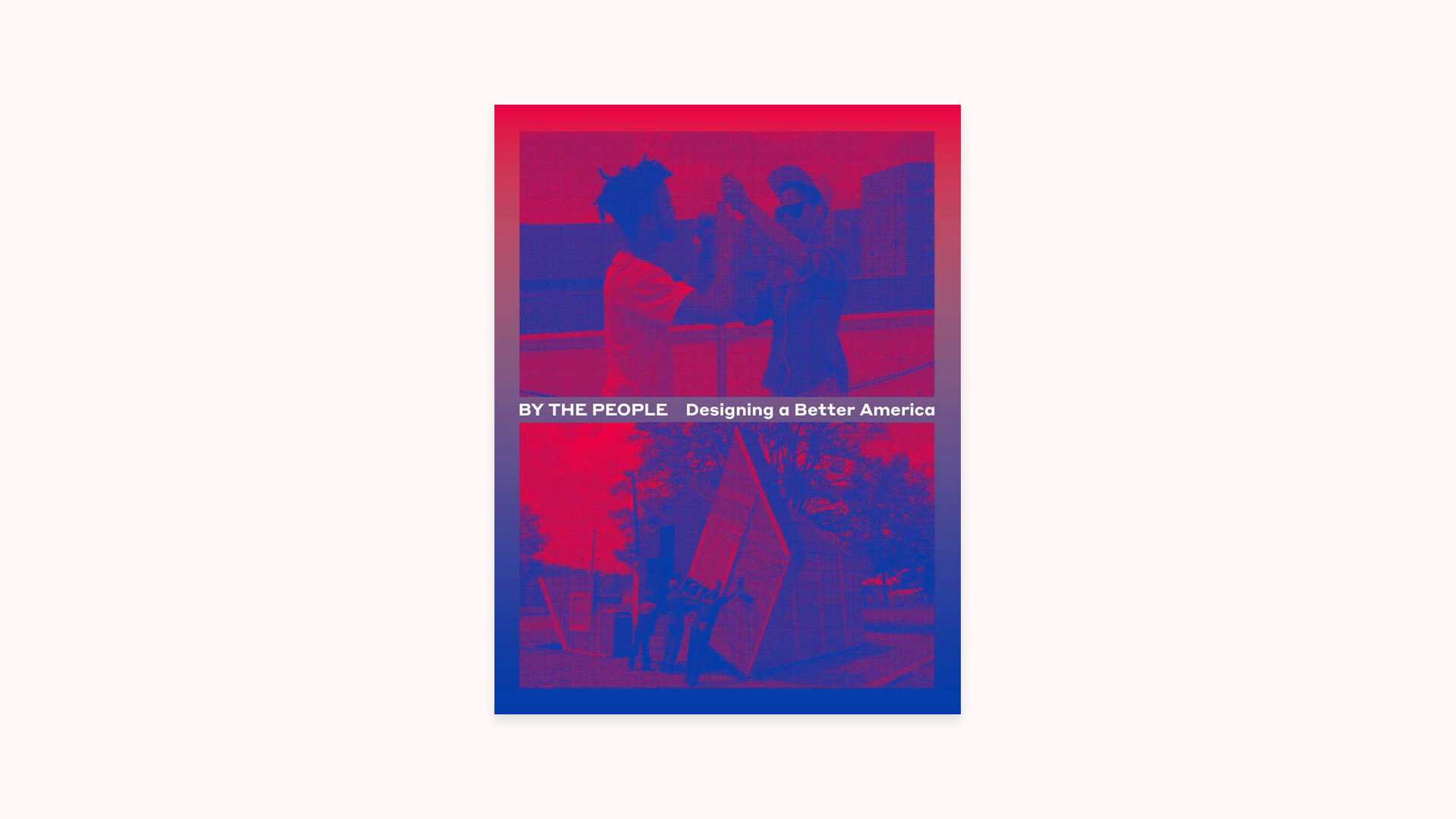 Front cover of the book By the People: Designing a Better America