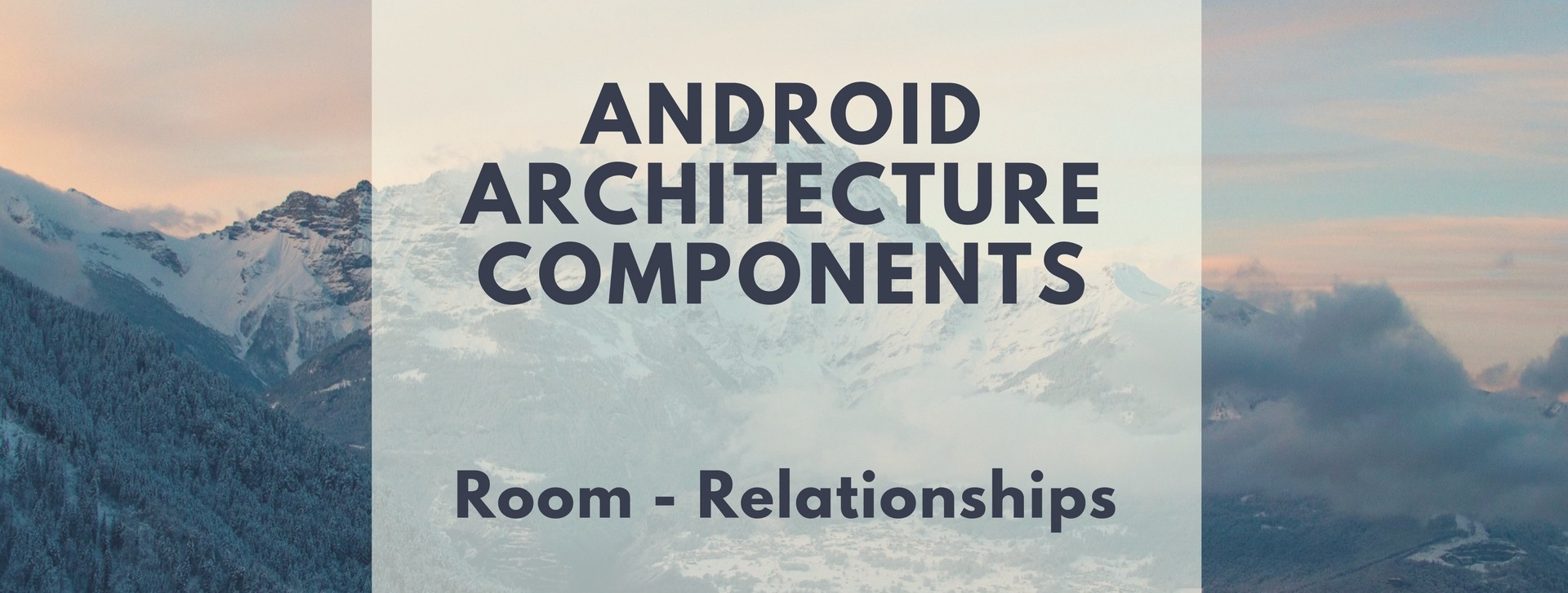 Android Architecture Components: Room — Relationships