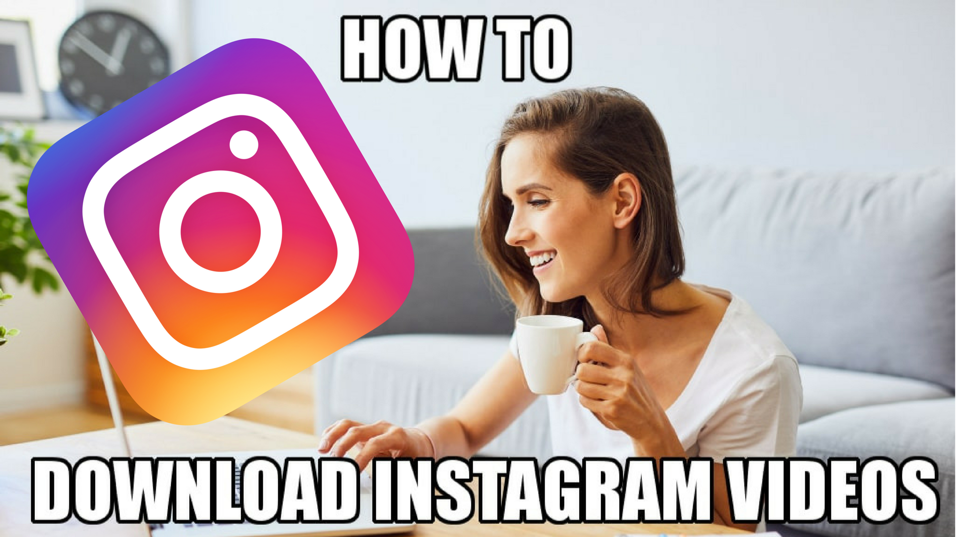 How to download Instagram Videos and Photos in seconds? (Video)