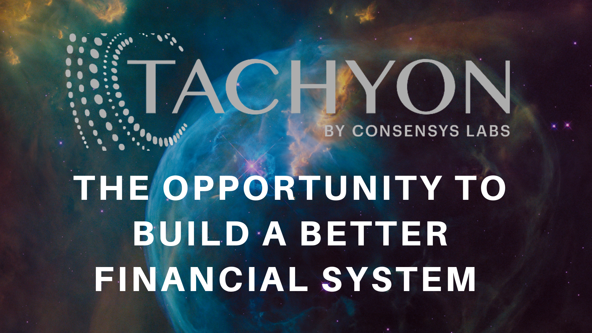 Tachyon Iii The Opportunity For Open Finance By Consensys Consensys Media