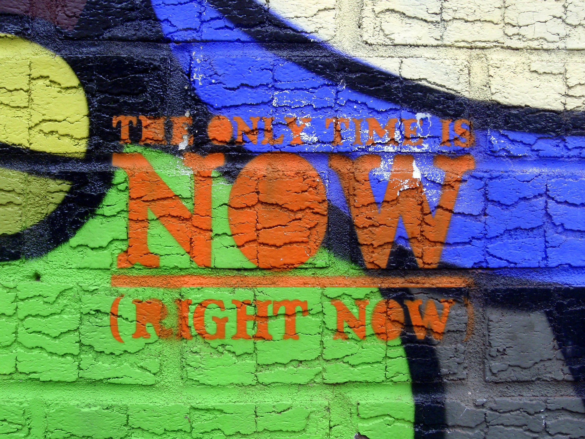 street mural: The Only Time Is NOW (RIGHT NOW)
