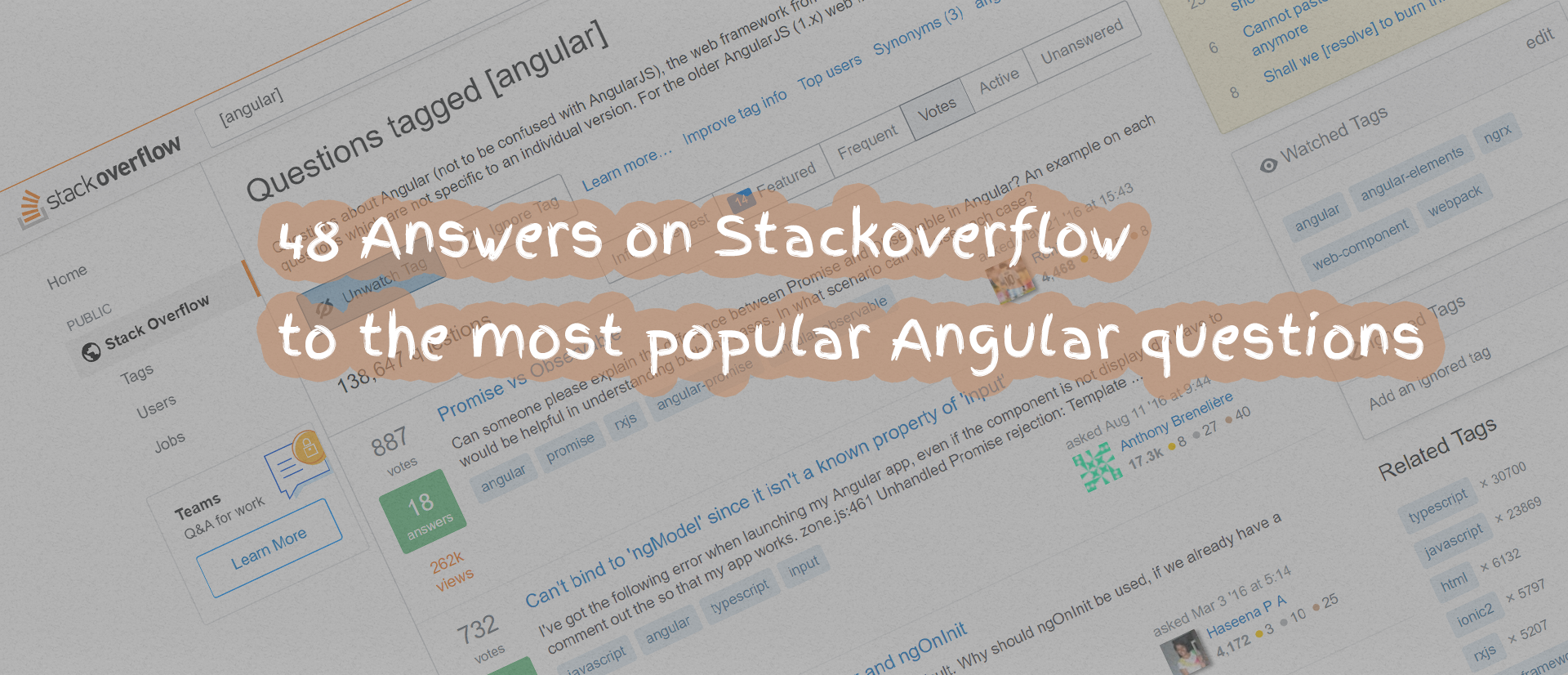 48 answers on StackOverflow to the most popular Angular