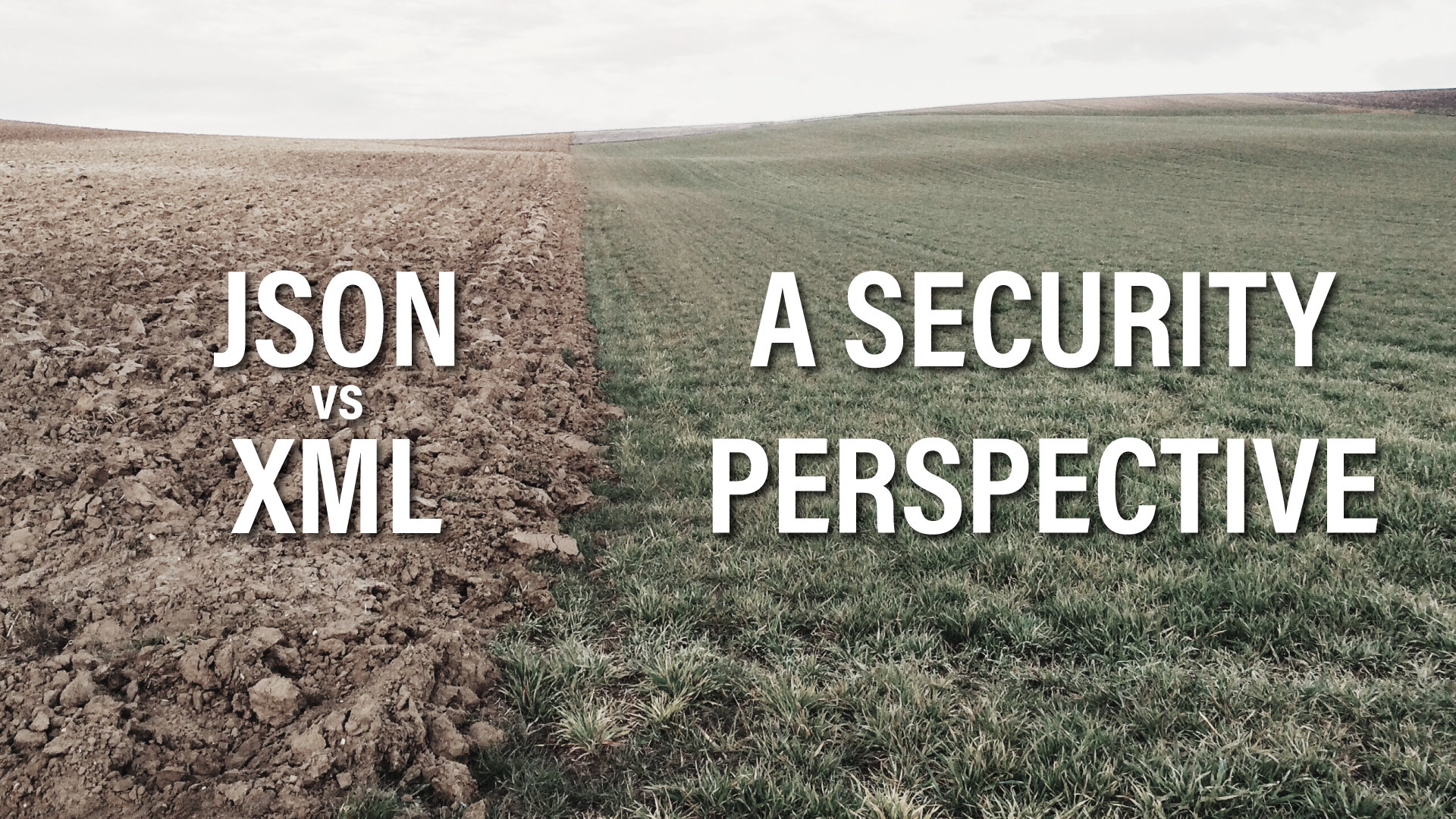 XML vs  JSON: A Security Perspective - Independent Security
