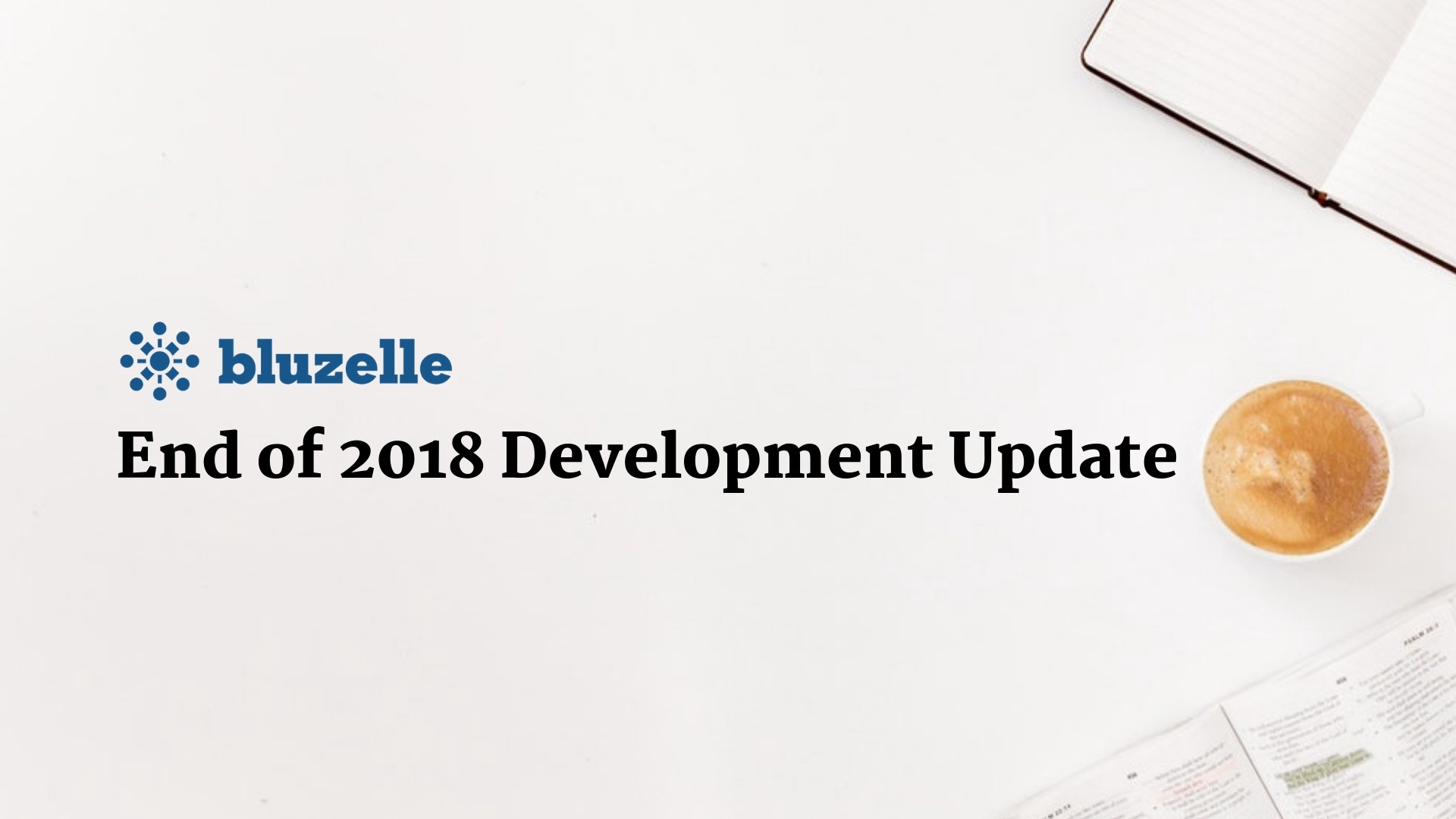 Bluzelle End of 2018 Development Update - The Blueprint by