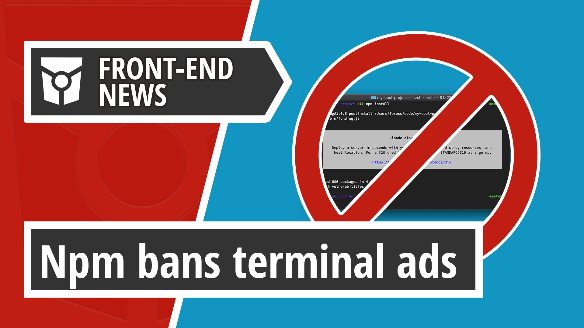 Npm bans terminal ads and Mozilla CEO will step down at the