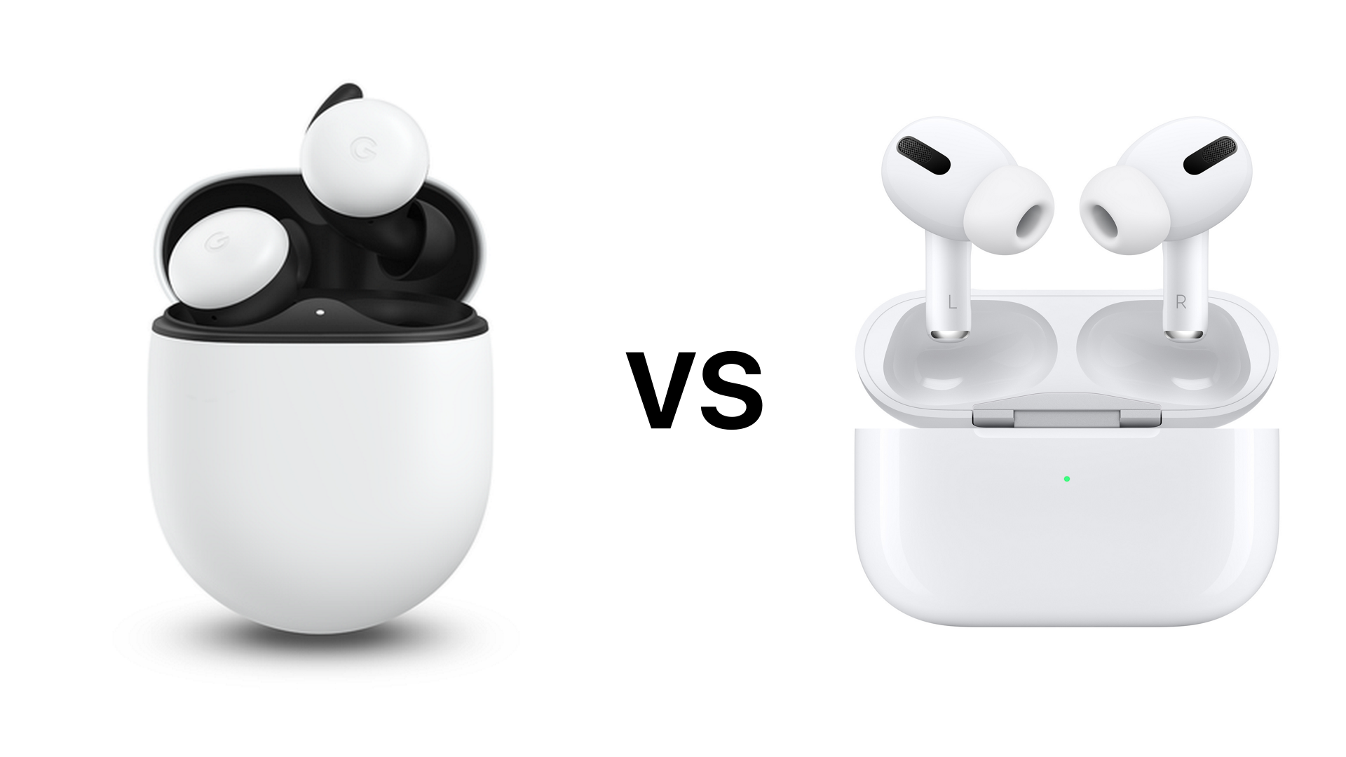 Google S Pixel Buds Vs Apple S Airpods Pro Which One Should You