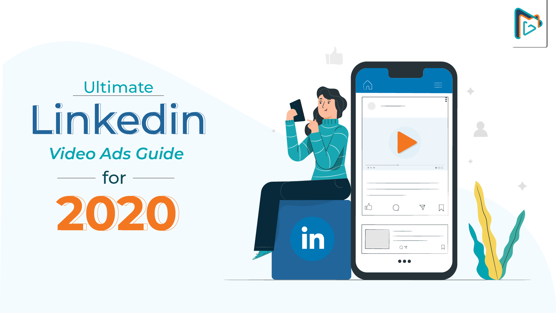 Ultimate Linkedin Video Ads Guide For 2020 By Motiongility Medium