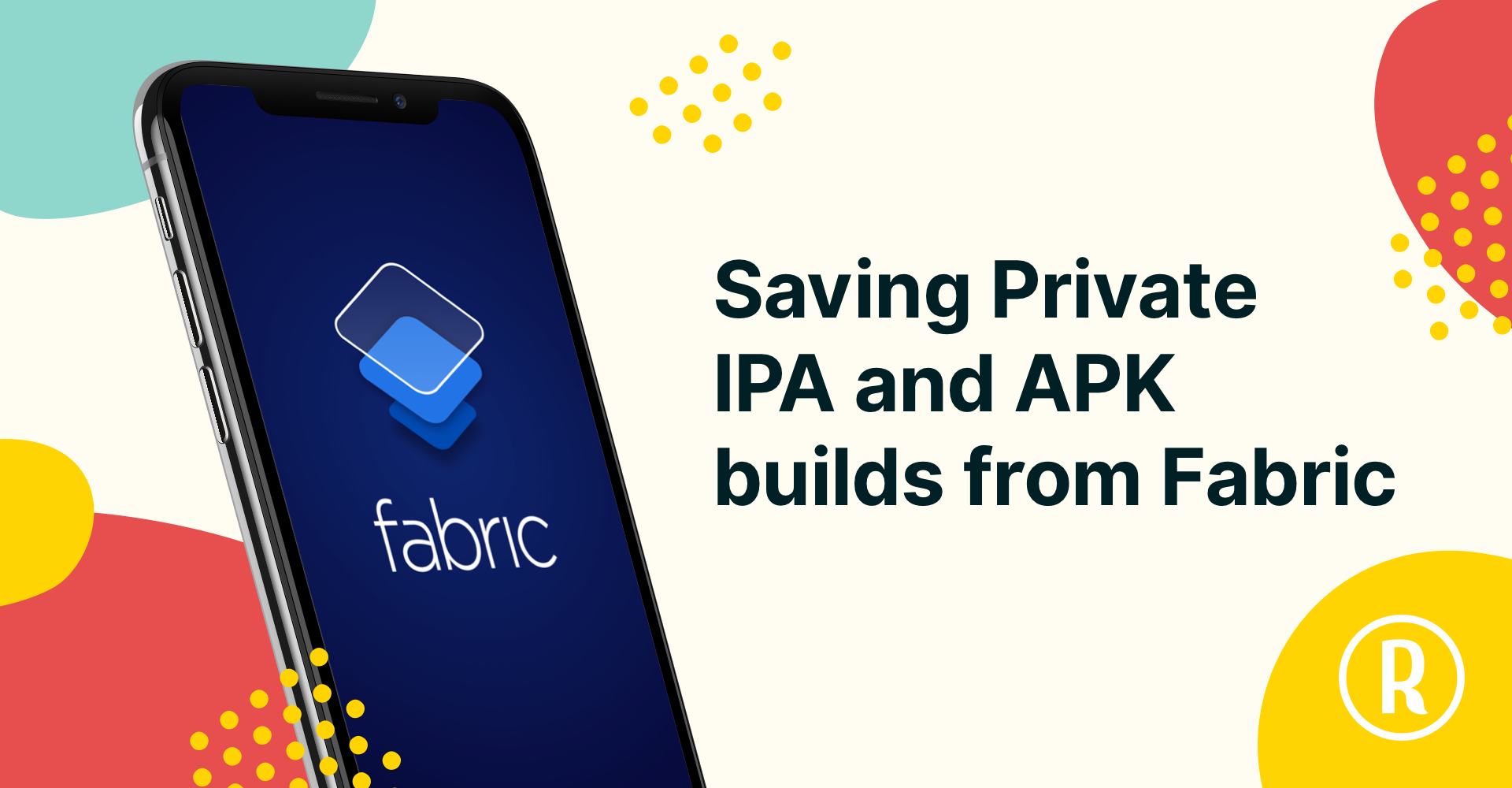 Saving Private IPA and APK builds from Fabric