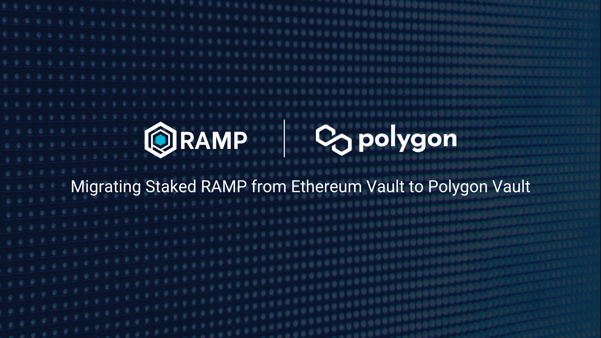 1*c3Qko9VE 6fJo42J qbZgA User Guide to Migrate Staked RAMP from Ethereum Vault to Polygon Vault