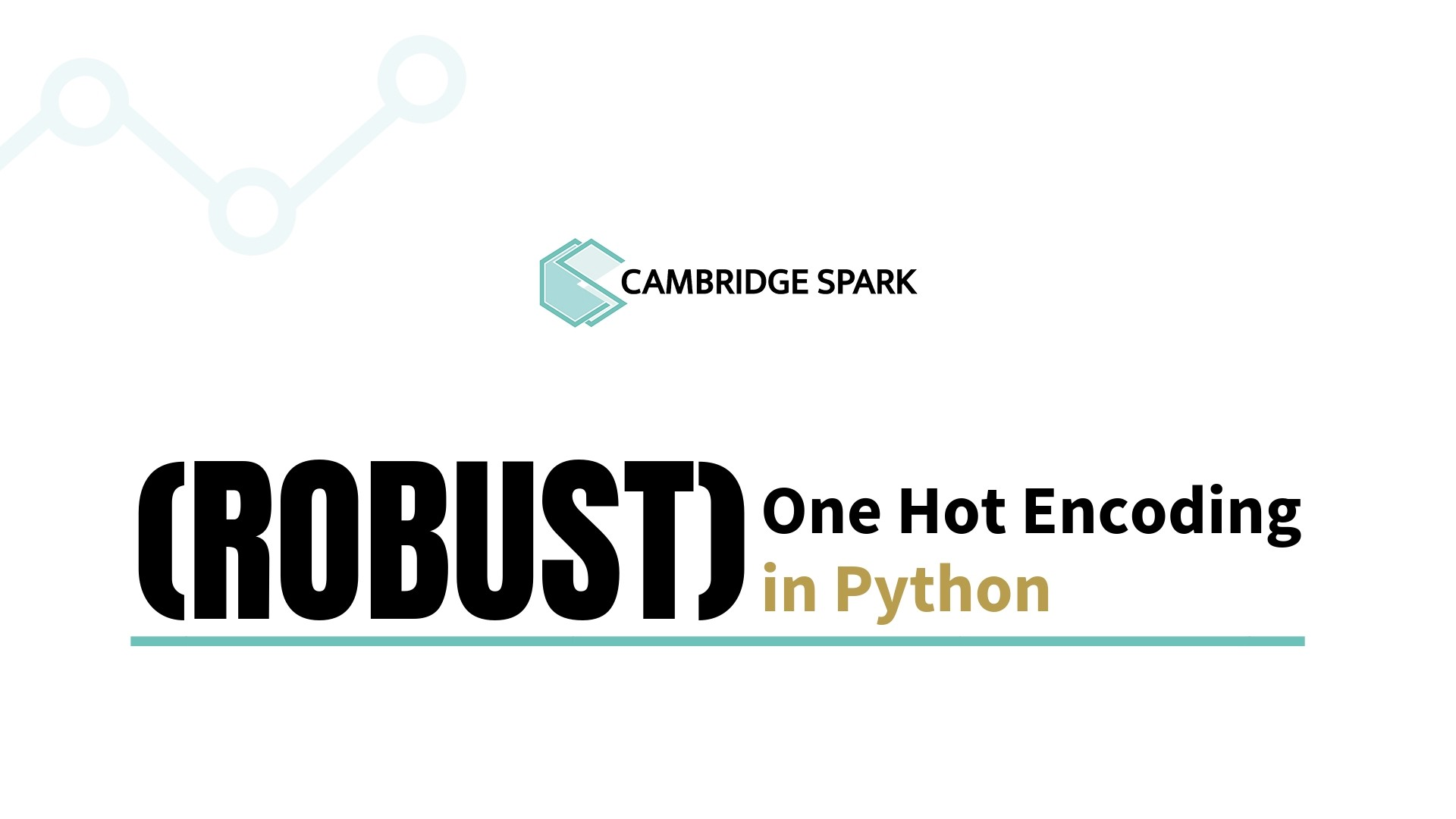 Tutorial: (Robust) One Hot Encoding in Python - Cambridge Spark