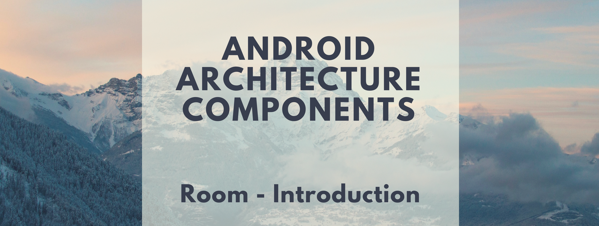 Android Architecture Components: Room — Introduction
