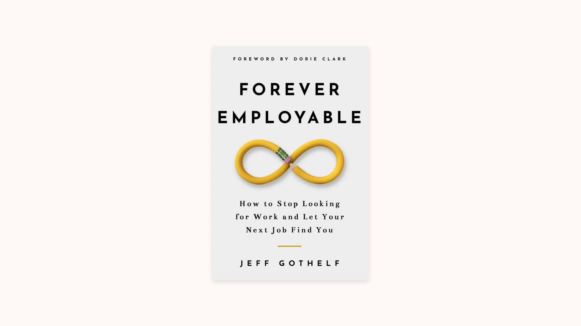The front cover of the book Forever Employable by Jeff Gothelf