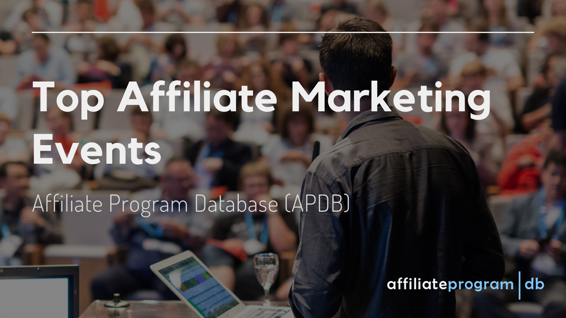 Top Affiliate Marketing Events