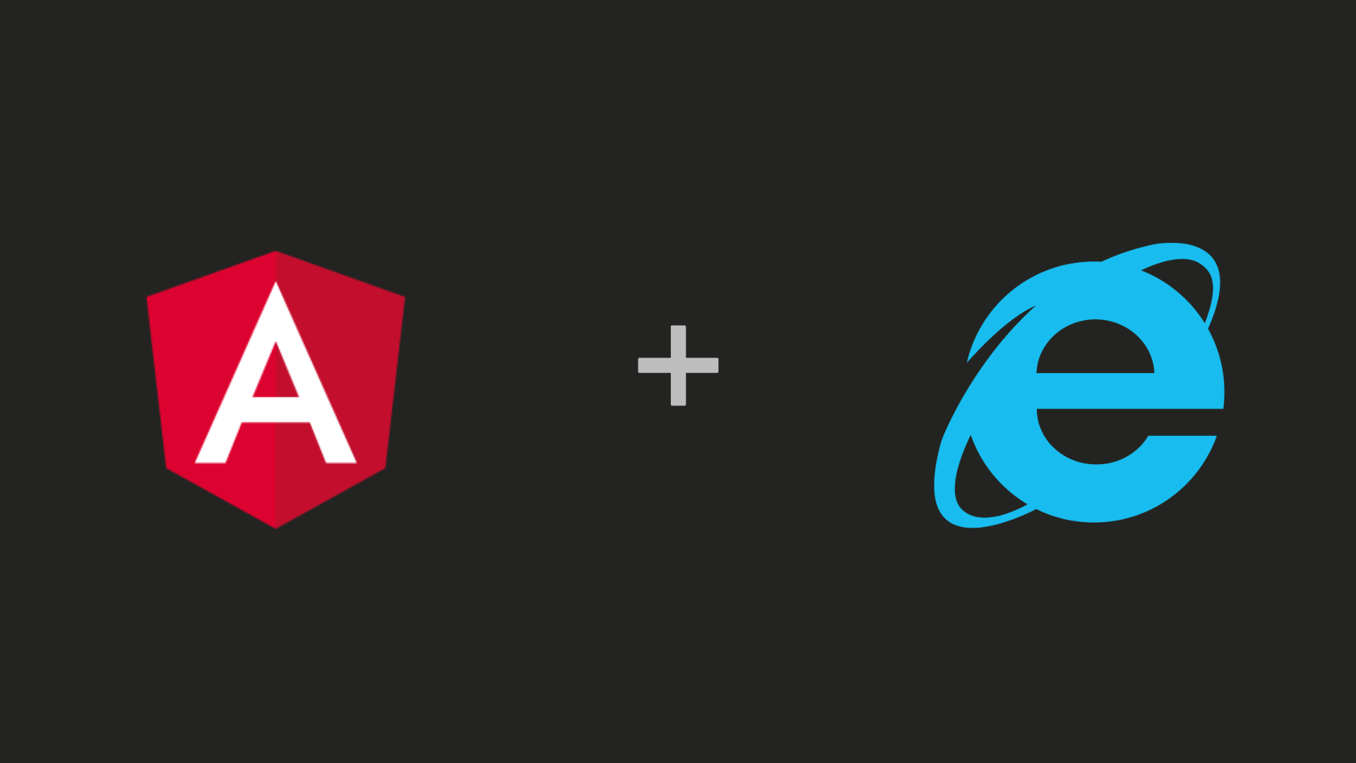 How To Fix Your Angular App When It's Not Working in IE11