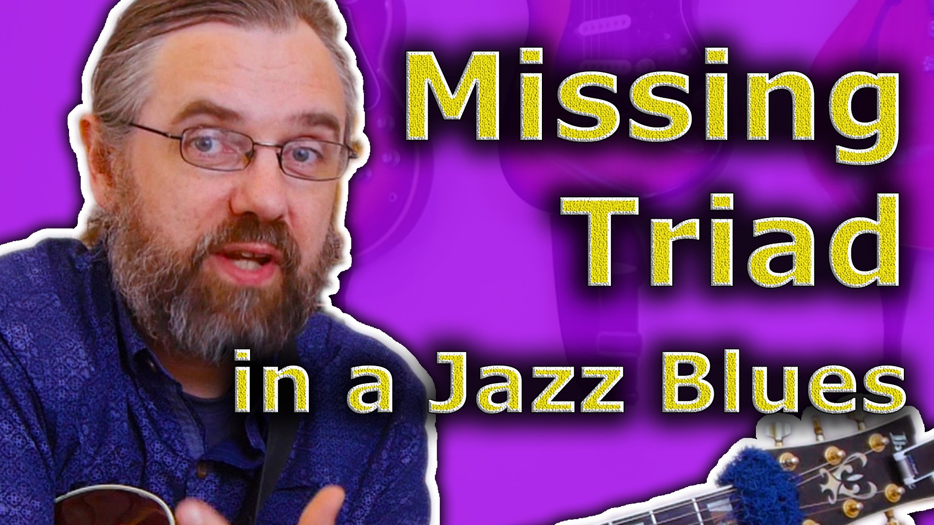 The Missing Triad in your Jazz Blues Chords — Simple and Easy