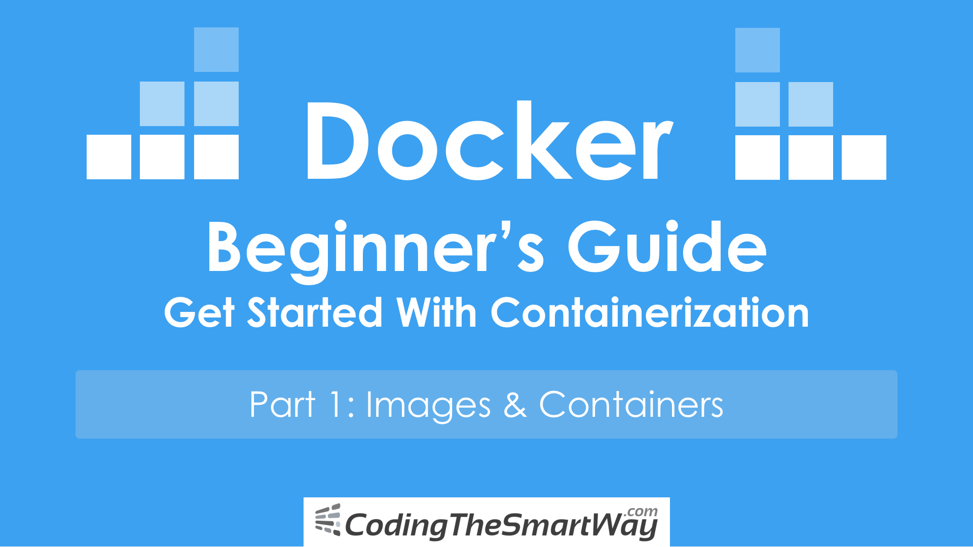 Docker — Beginner's Guide — Part 1: Images & Containers