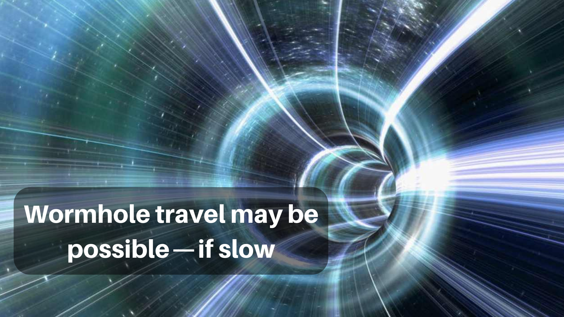 Wormhole travel may be possible — if slow - Predict - Medium