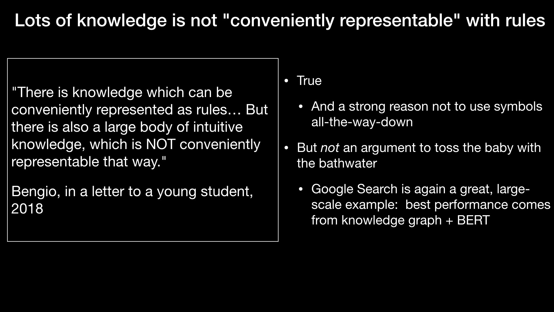 "Lots of knowledge is not ""conveniently representable"" with rules"