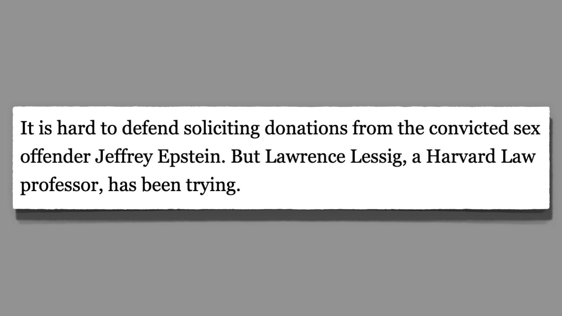 Lede: It's hard to defend donations from Epstein, though Lessig has been trying.