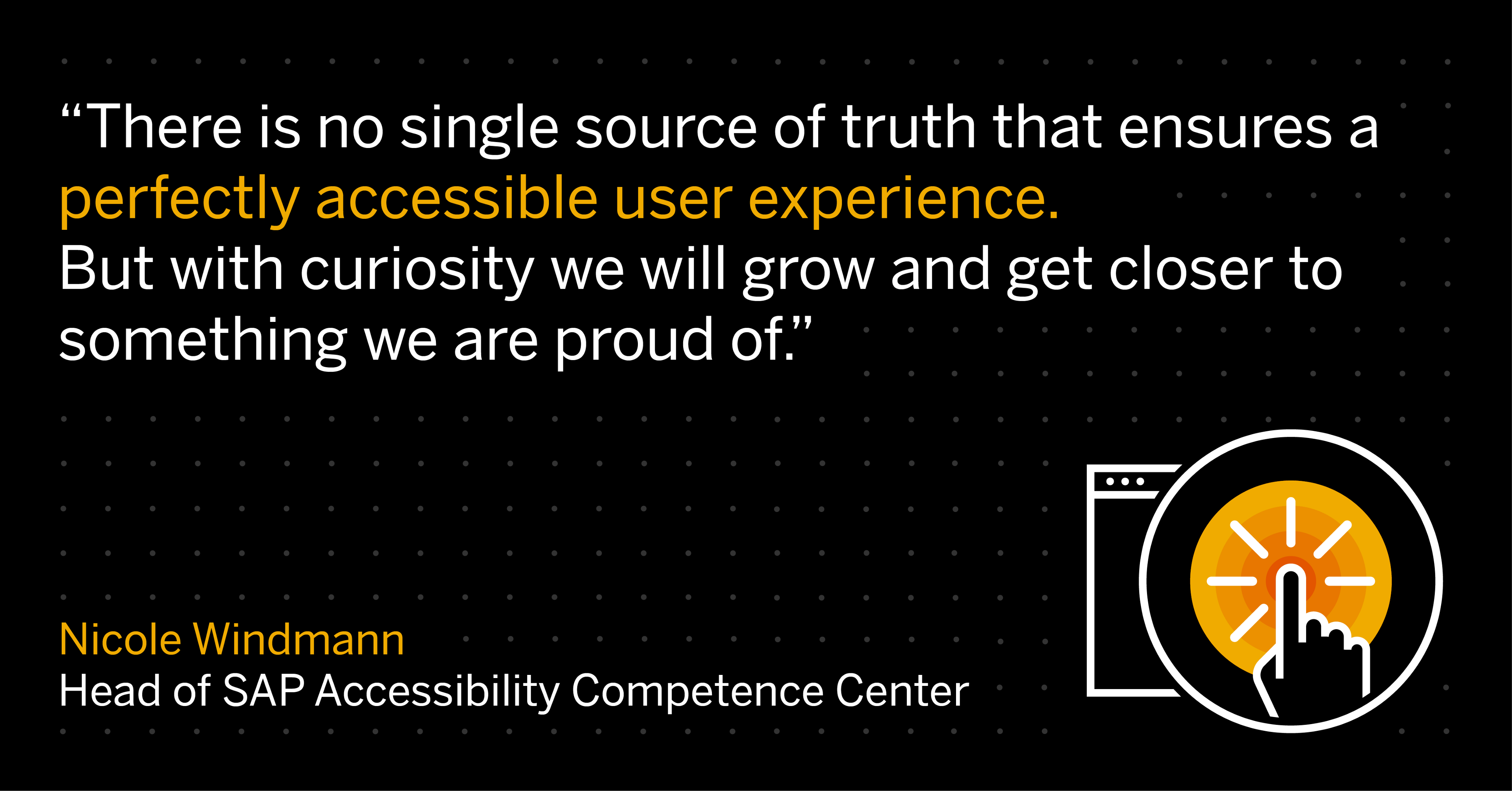 "Quote from Nicole Windmann ""There is no single source of truth that ensures a perfectly accessible user experience…"""