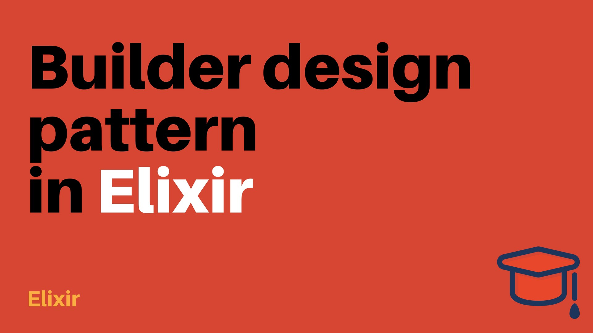 Builder Design Pattern In Elixir Builder Design Pattern In Elixir By Krzysztof Kempinski Kkempin S Dev Blog Medium